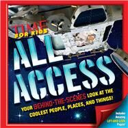 All Access: Your Behind-the-scenes Look at the Coolest People, Places, and Things! by Woo, Andrea; Shenolikar, Sachin; An, Vickie, 9781618931054