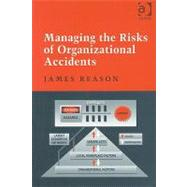 Managing the Risks of Organizational Accidents by Reason,James, 9781840141054