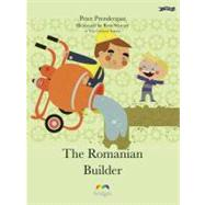 The Romanian Builder by Prendergast, Peter; Stewart, Ross, 9781847171054