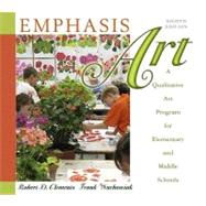 Emphasis Art: A Qualitative Art Program for Elementary and Middle Schools (with MyEducationLab) by Clements, Robert D.; Wachowiak, Frank, 9780136101055