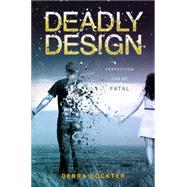 Deadly Design by Dockter, Debra, 9780399171055