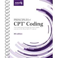 Principles of CPT Coding, Eighth Edition by American Medical Association, 9781622021055