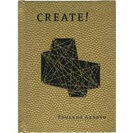 Create! by Arroyo, Eduardo; Santacana, Amadeu, 9781940291055