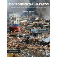 Environmental Hazards: Assessing Risk and Reducing Disaster by Smith; Keith, 9780415681056
