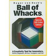 Roger von Oech's Ball of Whacks by von Oech, Roger, 9780911121056