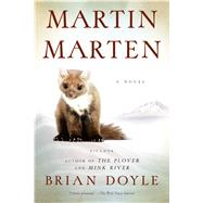 Martin Marten A Novel by Doyle, Brian, 9781250081056
