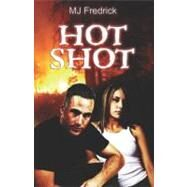 Hot Shot by Fredrick, M. J., 9781605041056