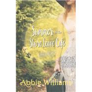 Summer at the Shore Leave Cafe by Williams, Abbie, 9781771681056