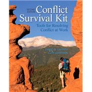 Conflict Survival Kit Tools for Resolving Conflict at Work by Griffith, Daniel B.; Goodwin, Cliff, 9780132741057