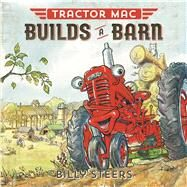 Tractor Mac Builds a Barn by Steers, Billy, 9780374301057