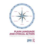 Plain Language and Ethical Action: A Dialogic Approach to Technical Content in the 21st Century by Willerton; Russell, 9780415741057