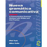 Nueva Gramatica Comunicativa: A Communicative Grammar Worktext With Written and Oral Practice by Turk, Phil; Zollo, Mike, 9780844271057