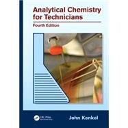 Analytical Chemistry for Technicians, Fourth Edition by Kenkel; John, 9781439881057