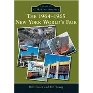 The 1964-1965 New York World's Fair by Cotter, Bill; Young, Bill, 9781467121057