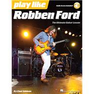 Play Like Robben Ford by Ford, Robben (CRT), 9781480371057