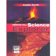 Prentice Hall Science Explorer Inside Earth by Vogel, Carole Garbuny; Wysession, Michael; Stroud, Sharon M. (CON); Wellnitz, Thomas R. (CON), 9780133651058