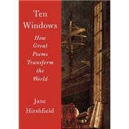 Ten Windows by Hirshfield, Jane, 9780385351058