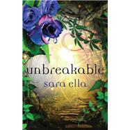 Unbreakable by Ella, Sara, 9780718081058