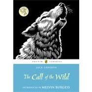 The Call of the Wild by London, Jack; Burgess, Melvin, 9780141321059