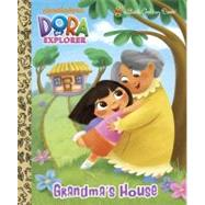 Grandma's House (Dora the Explorer) by GOLDEN BOOKSGODDARD, BRENDA, 9780307981059
