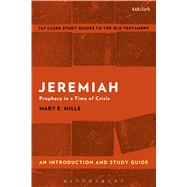 Jeremiah: An Introduction and Study Guide Prophecy in a Time of Crisis by Mills, Mary E.; Curtis, Adrian H., 9780567671059