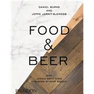 Food & Beer by Burns, Daniel; Jarnit-Bjergso, Jeppe; Stein, Joshua David, 9780714871059