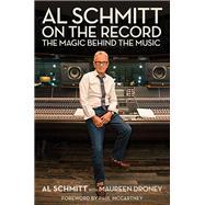 Al Schmitt on the Record by Schmitt, Al; Droney, Maureen (CON), 9781495061059