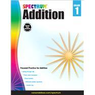 Addition, Grade 1 by Spectrum; Carson-Dellosa Publishing Company, Inc., 9781483831060