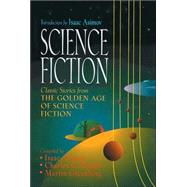 Science Fiction : Classic Stories from the Golden Age of Science Fiction by Introduction by Isaac Asimov, 9781578661060