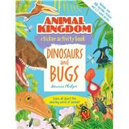 Animal Kingdom Sticker Activity Book: Dinosaurs and Bugs by Pledger, Maurice, 9781626861060