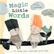 Magic Little Words by Delaunois, Angèle ; Gauthier, Manon, 9781771471060