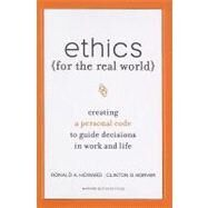 Ethics for the Real World by Howard, Ron, 9781422121061