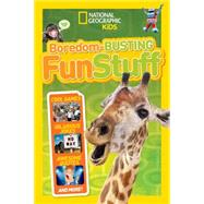 Boredom-Busting Fun Stuff by NATIONAL GEOGRAPHIC KIDS, 9781426321061