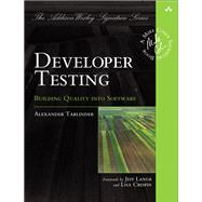 Developer Testing Building Quality into Software by Tarlinder, Alexander, 9780134291062