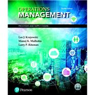 Operations Management Processes and Supply Chains by Krajewski, Lee J.; Malhotra, Manoj K.; Ritzman, Larry P., 9780134741062