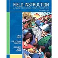 Field Instruction : A Guide for Social Work Students by Royse, David; Dhooper, Surjit Singh; Rompf, Elizabeth Lewis, 9780205711062