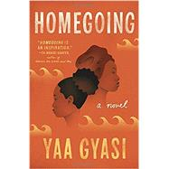 Homegoing by GYASI, YAA, 9781101971062