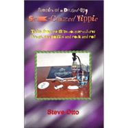 Memoirs Of A Drugged-up, Sex-crazed Yippie by Otto, Steve, 9781420821062
