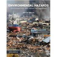 Environmental Hazards: Assessing Risk and Reducing Disaster by Smith; Keith, 9780415681063