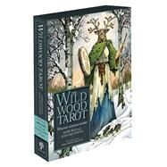 The Wildwood Tarot Wherein Wisdom Resides by Ryan, Mark; Matthews, John; Worthington, Will, 9781402781063