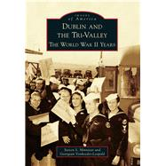 Dublin and the Tri-valley: The World War II Years by Minniear, Steven S.; Vonheeder-leopold, Georgean, 9781467131063