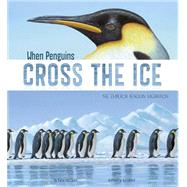 When Penguins Cross the Ice by Cooper, Sharon Katz; Leonard, Tom, 9781479561063