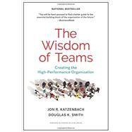The Wisdom of Teams: Creating the High-performance Organization by Katzenbach, Jon R.; Smith, Douglas K., 9781633691063