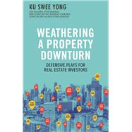 Weathering a Property Downturn by Yong, Ku Swee, 9789814751063