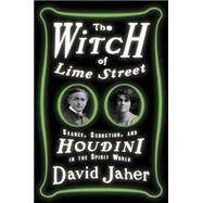 The Witch of Lime Street by JAHER, DAVID, 9780307451064