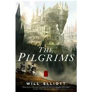 The Pilgrims A Novel by Elliott, Will, 9780765381064