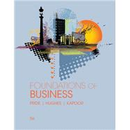 Foundations of Business by Pride, William M.; Hughes, Robert J.; Kapoor, Jack R., 9781305511064