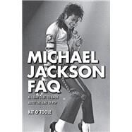 Michael Jackson FAQ by O'toole, Kit; Lukather, Steve, 9781480371064
