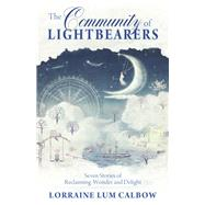 The Community of Lightbearers by Calbow, Lorraine Lum, 9781618521064