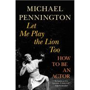 Let Me Play the Lion Too by Pennington, Michael, 9780571231065